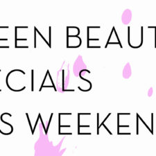 This Weekend's Specials in Green Beauty!