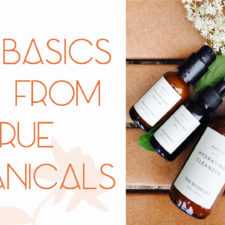 Anything But Basic, It's The New Basics Collection From True Botanicals! New Customers Get $20 Off!