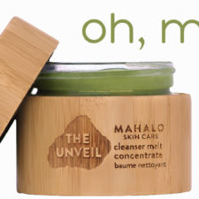 MAKE ME MELT!  Mahalo's NEW Unveil Cleanser Melt Concentrate.